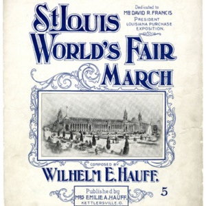 St. Louis World's Fair march / composed by Wilhelm E. Hauff.