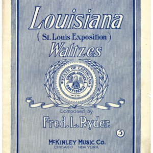 Louisiana waltzes : St. Louis Exposition / composed by Fred L. Ryder.